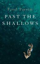 PastTheShallowsParrettF16352_f